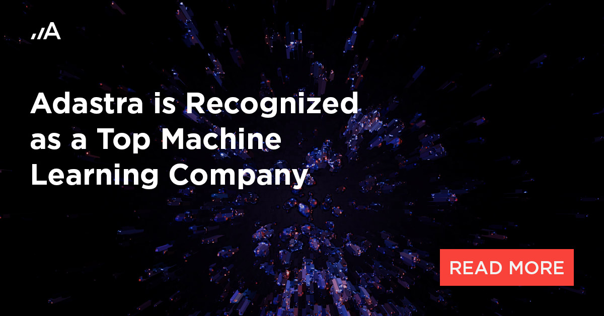 adastra is recognized as a top machine learning company