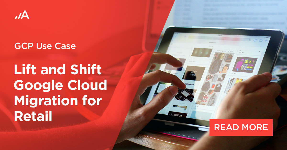lift and shift google cloud migration for retail