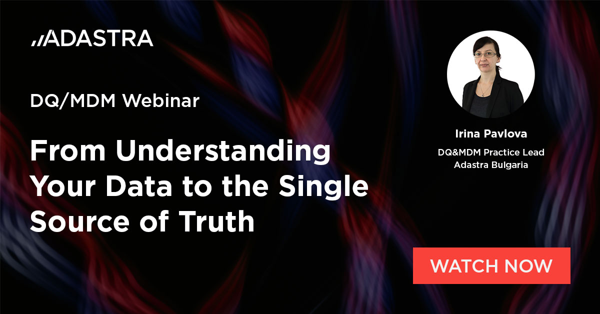 Watch an on-demand webinar - From Understanding Your Data to the Single Source of Truth.