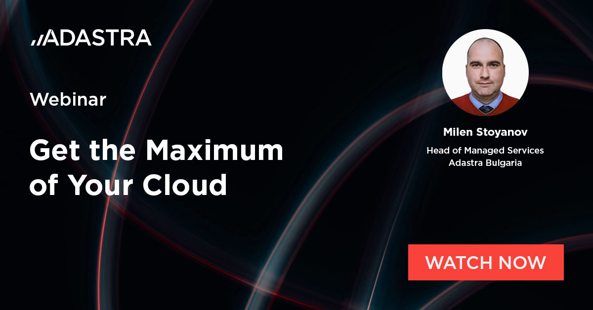 On-demand webinar - Get the Maximum of Your Cloud.